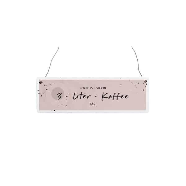 Holzschild 3-LITER-KAFFEE TAG Geschenksideen Interluxe